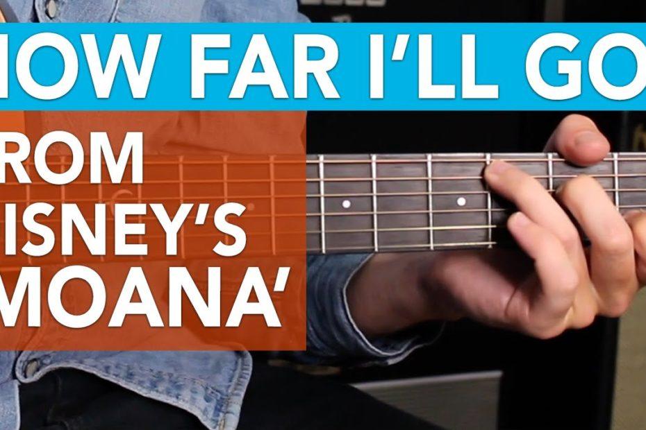 "How to play ""HOW FAR I'LL GO"" from Disney's MOANA - Disney Songs on Guitar"