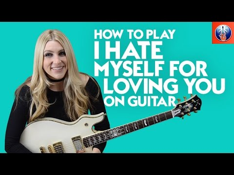 How to Play I Hate Myself for Loving You on Guitar - Joan Jett Song Lesson