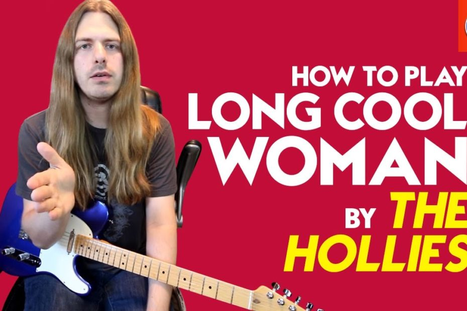 How to Play Long Cool Woman in a Black Dress - Long Cool Woman in a Black Dress Chords
