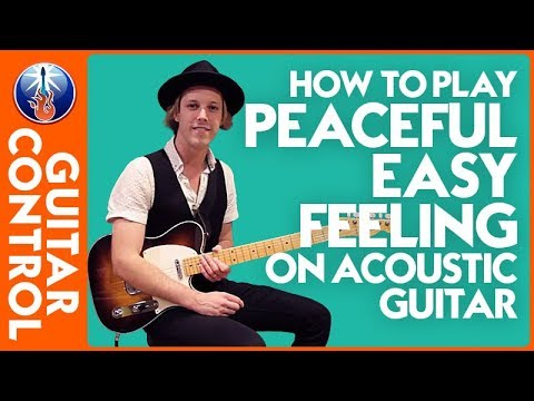 How to Play Peaceful Easy Feeling on Acoustic Guitar: Eagles Song Lesson   Guitar Control