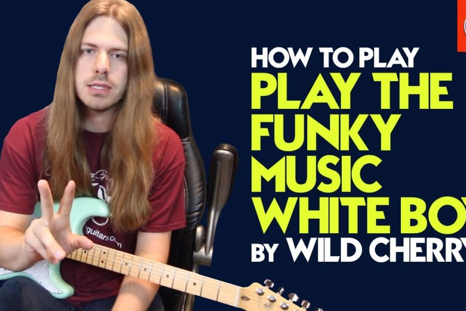 How to play Play That Funky Music - Wild Cherry Guitar Lesson