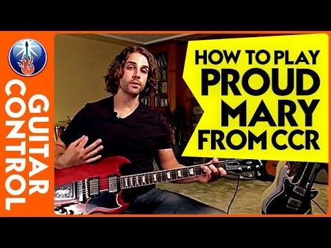 How to Play Proud Mary from CCR | Guitar Control