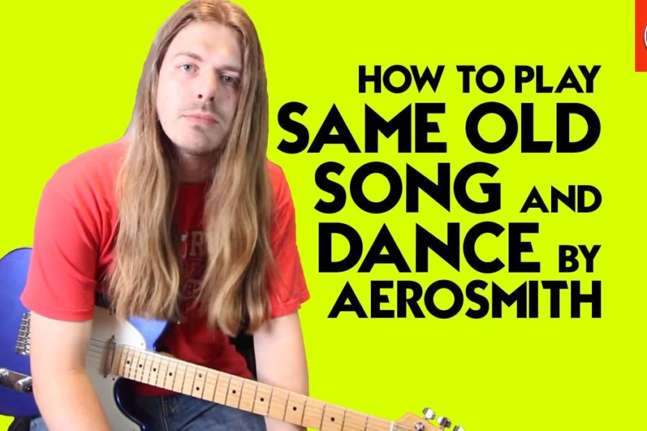 How to Play Same Old Song and Dance by Aerosmith - Same Old Song and Dance Chords