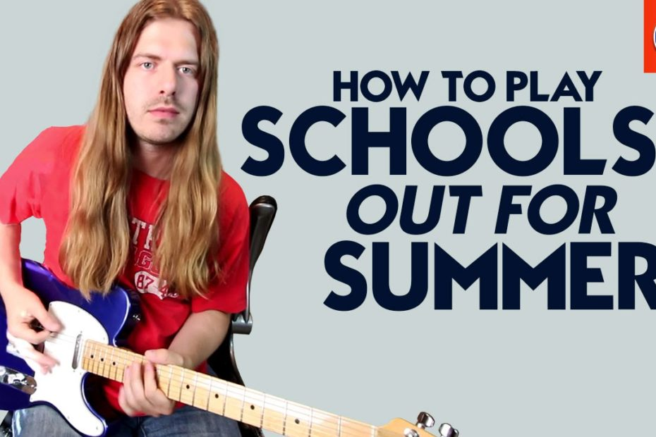 How to Play Schools Out For Summer - Alice Cooper Schools Out For Summer Chords and Solo Lesson