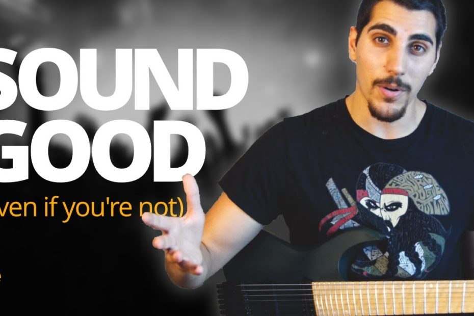 How to sound REALLY good at guitar (even if you're not)