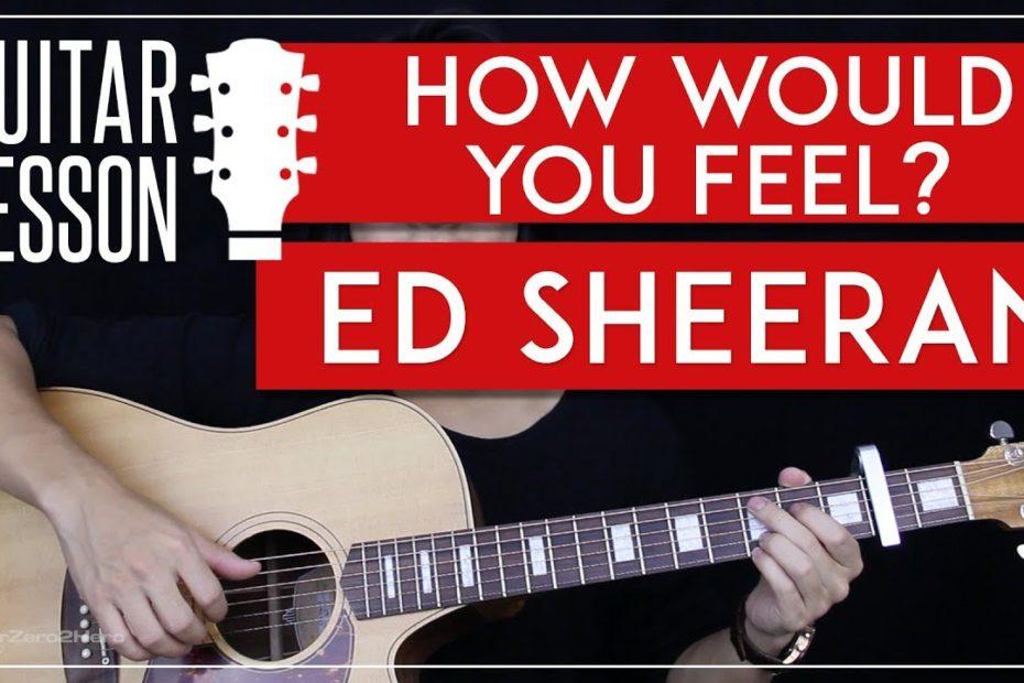How Would You Feel Guitar Tutorial - Ed Sheeran Guitar Lesson   |Chords + Solo Tabs + Guitar Cover|