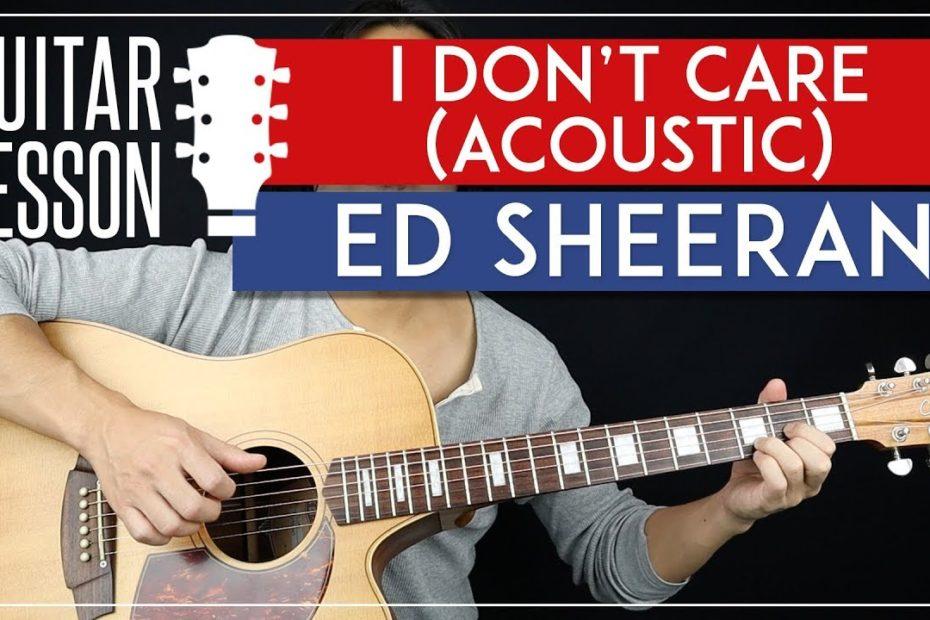 I Don't Care (Acoustic) Guitar Tutorial - Ed Sheeran Guitar Lesson   |Fingerpicking + TAB|