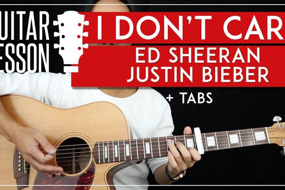 I Don't Care Guitar Tutorial Ed Sheeran Justin Bieber Guitar Lesson  |Chords + Fingerpicking + TAB|