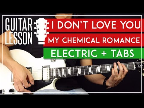 I Don't Love You Electric Guitar Tutorial   My Chemical Romance Guitar Lesson |TABs + Solo|