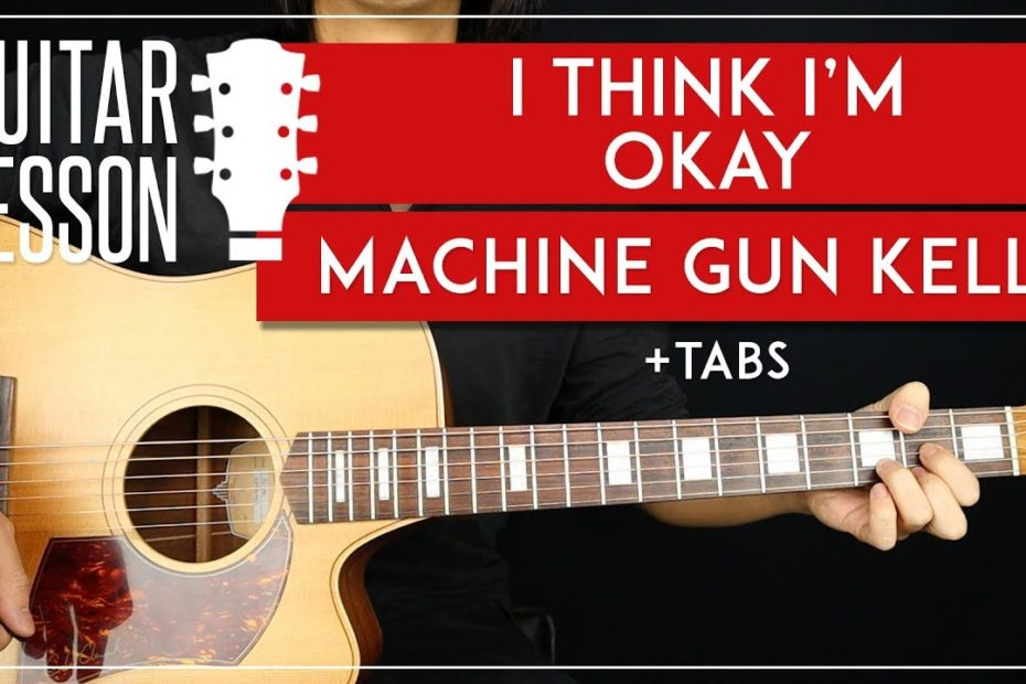 I Think I'm Okay Guitar Lesson - Machine Gun Kelly YUNGBLUD Guitar Lesson   |TABS + Chords|