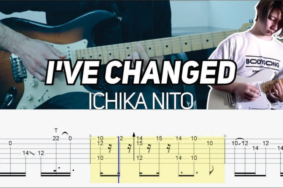 Ichika Nito - I've Changed (Guitar lesson with TAB)