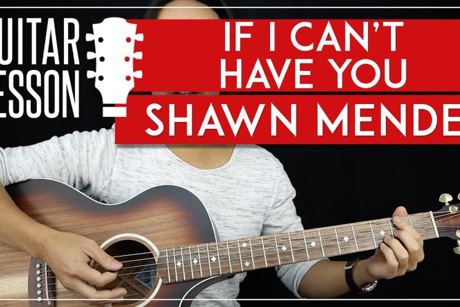 If I Can't Have You Guitar Tutorial - Shawn Mendes Guitar Lesson  | Chords + Riffs + TAB|