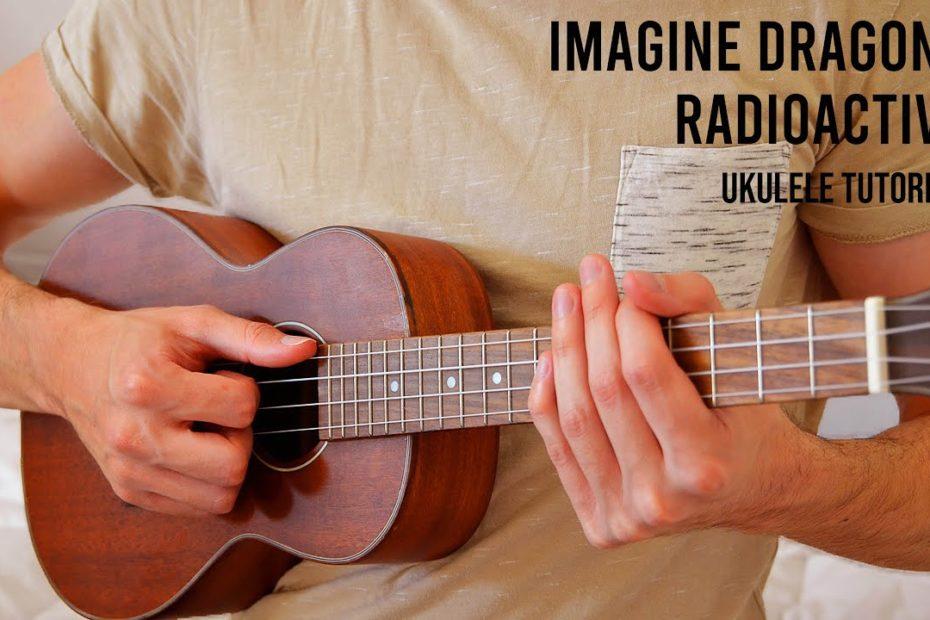 Imagine Dragons - Radioactive EASY Ukulele Tutorial With Chords / Lyrics