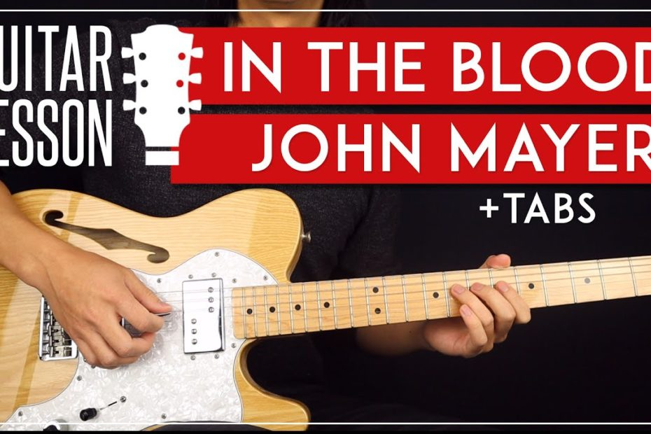 In The Blood Guitar Tutorial   John Mayer Guitar Lesson |Easy Chords + Solo + TAB|