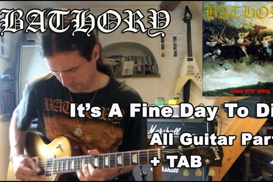 It's A Fine Day To Die - Bathory (All Guitar Parts + TAB)