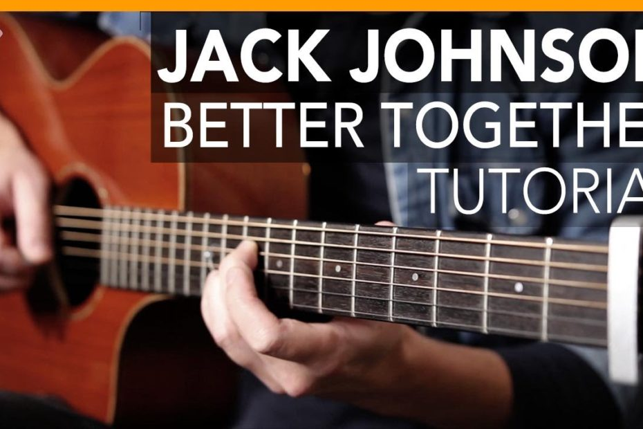 Jack Johnson - Better Together Guitar Lesson Tutorial // how to play acoustic songs
