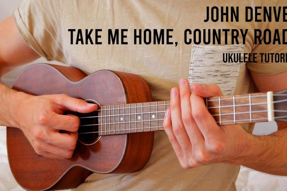 John Denver – Take Me Home, Country Roads EASY Ukulele Tutorial With Chords / Lyrics
