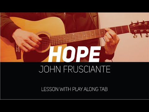 John Frusciante - Hope (lesson with Play Along Tab)