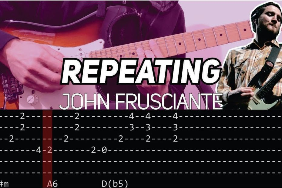 John Frusciante - Repeating (Guitar lesson with TAB)