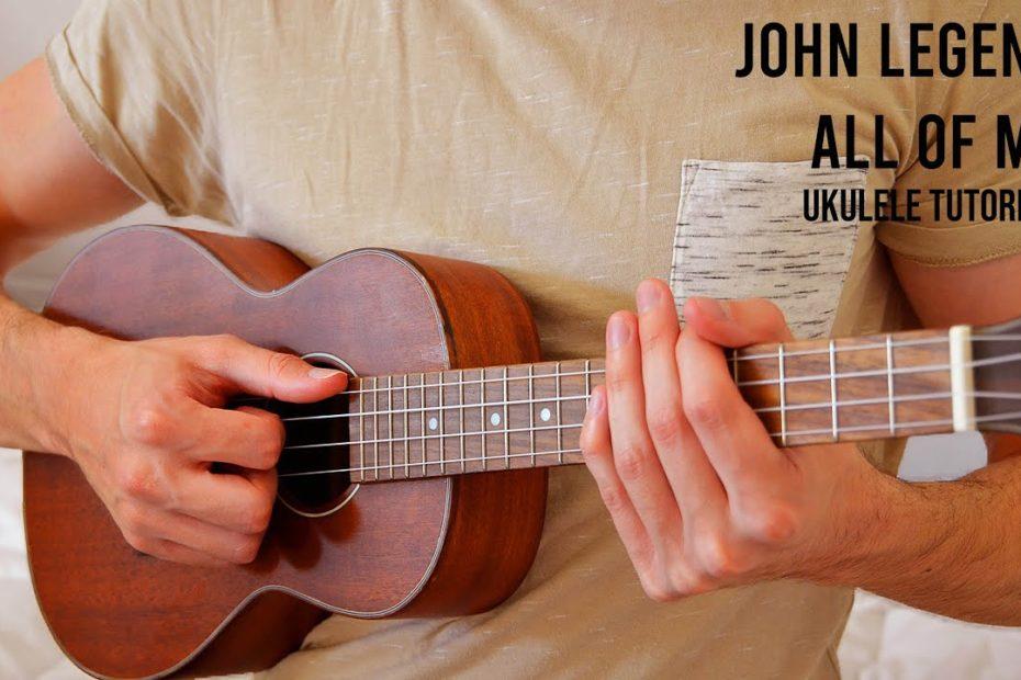 John Legend – All Of Me EASY Ukulele Tutorial With Chords / Lyrics