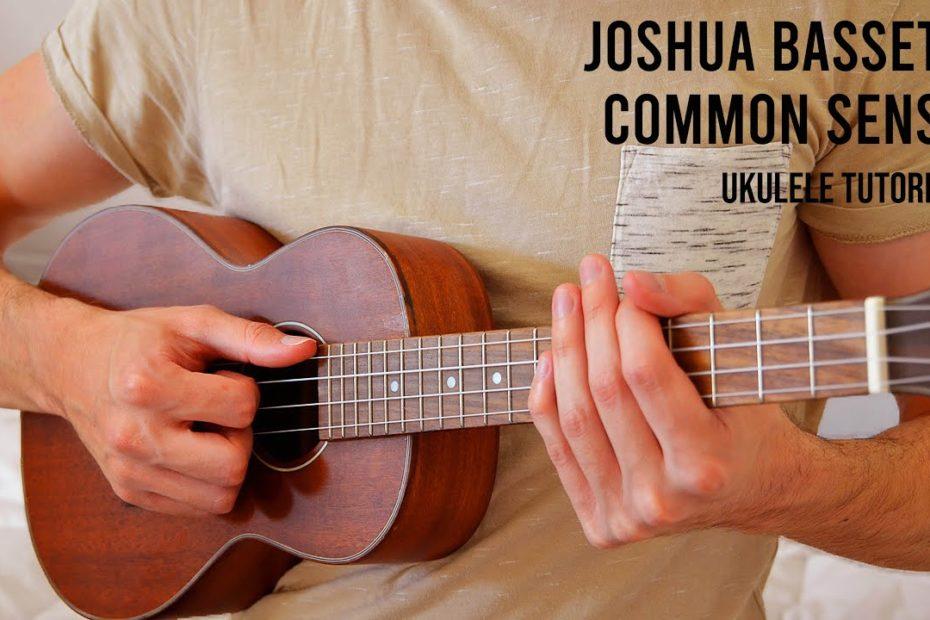 Joshua Bassett – Common Sense EASY Ukulele Tutorial With Chords / Lyrics