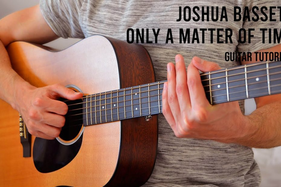 Joshua Bassett – Only A Matter Of Time EASY Guitar Tutorial With Chords / Lyrics