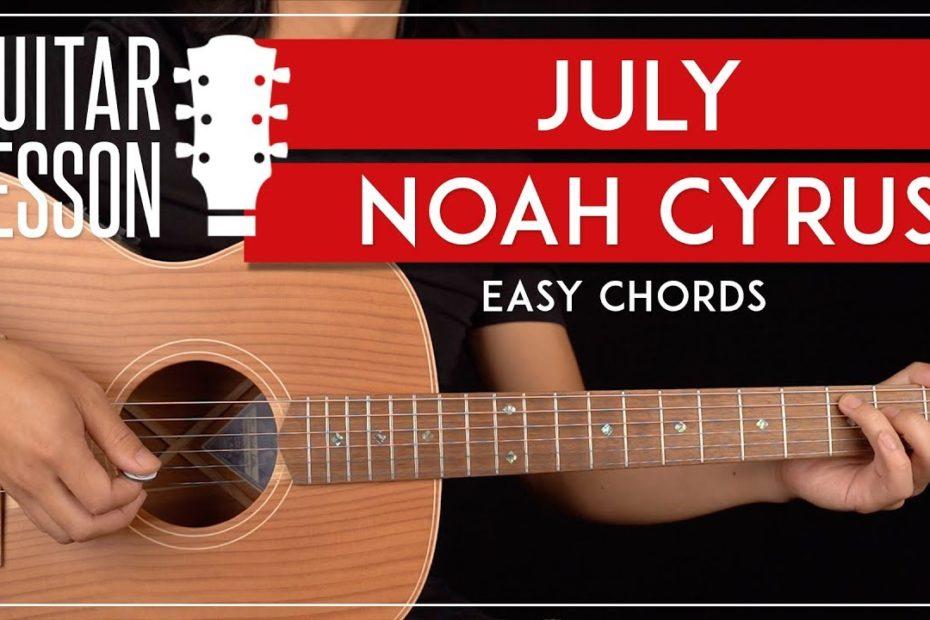July Guitar Tutorial   Noah Cyrus Guitar Lesson  Easy Chords + TAB 