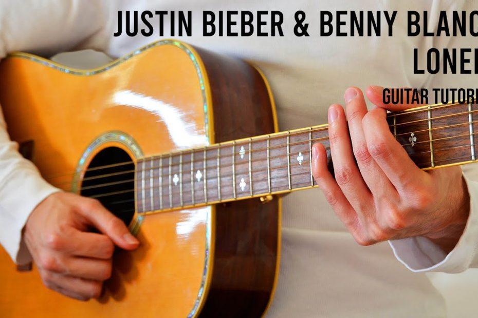 Justin Bieber & benny blanco - Lonely EASY Guitar Tutorial With Chords / Lyrics