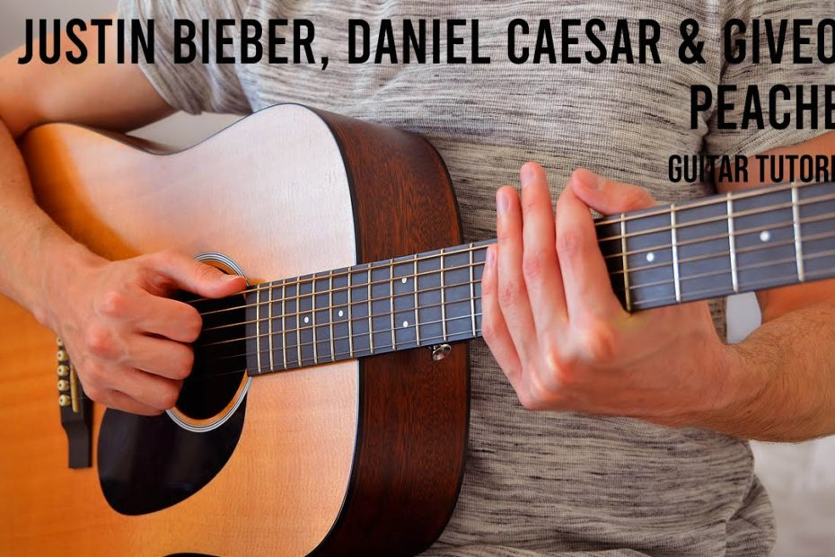 Justin Bieber feat. Daniel Caesar & Giveon – Peaches EASY Guitar Tutorial With Chords / Lyrics