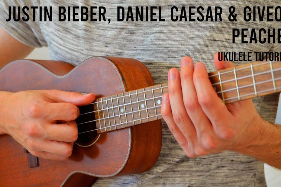 Justin Bieber feat. Daniel Caesar & Giveon – Peaches EASY Ukulele Tutorial With Chords / Lyrics