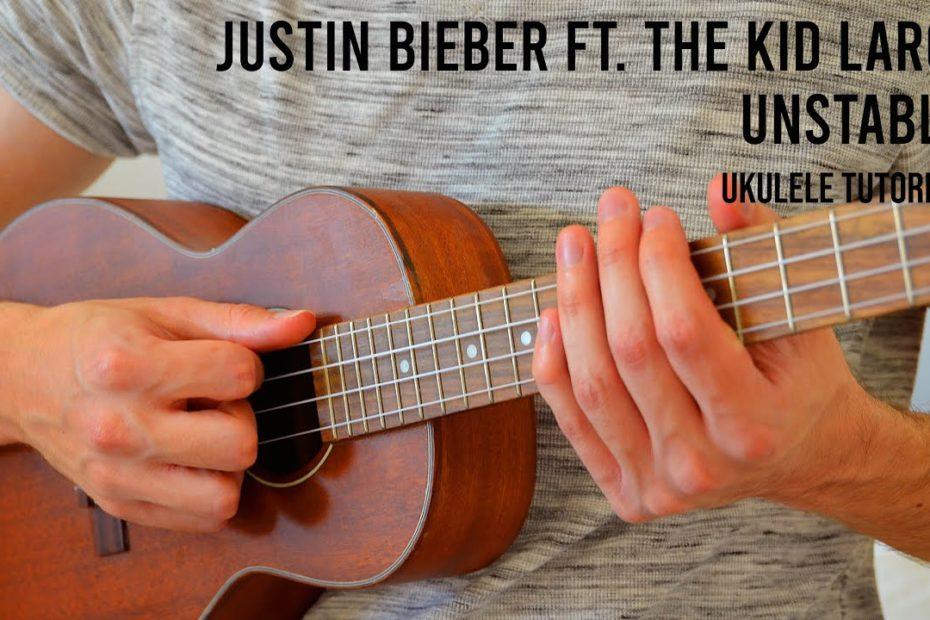 Justin Bieber - Unstable ft. The Kid LAROI EASY Ukulele Tutorial With Chords / Lyrics