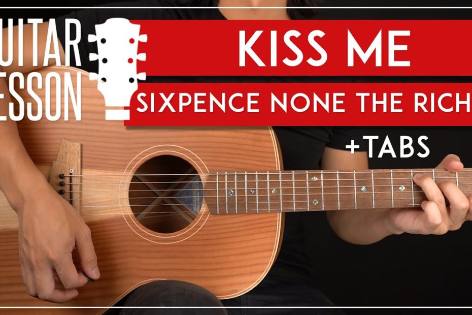 Kiss Me Guitar Tutorial   Sixpence None The Richer Guitar Lesson |Easy Chords + Solo|