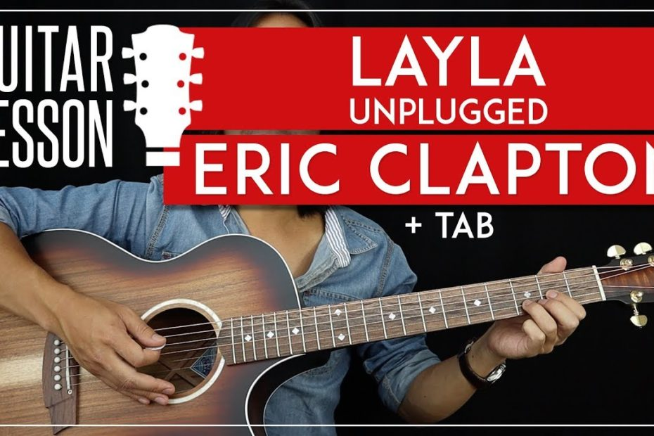 Layla Guitar Tutorial - Eric Clapton Unplugged Guitar Lesson   |Chords + Solo + TAB|