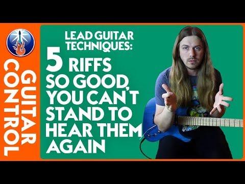 Lead Guitar Techniques: 5 Riffs So Good You Can't Stand to Hear Them Again | Guitar Control