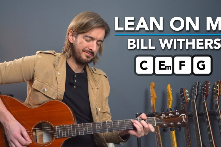 """Learn """"Lean On Me"""" by Bill Withers to Improve Your ACOUSTIC Guitar Playing"""