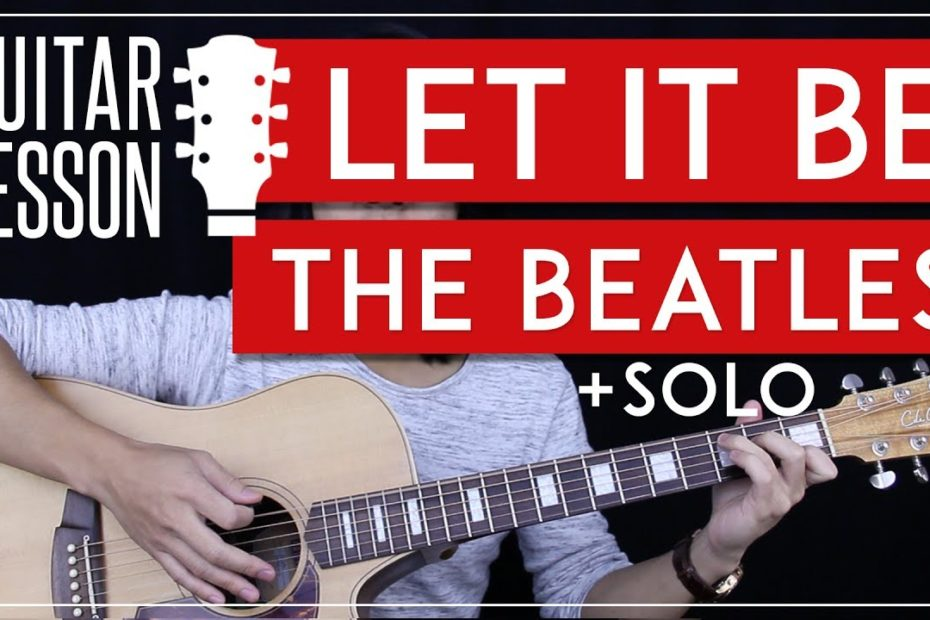 Let It Be Guitar Tutorial - The Beatles Guitar Lesson    Easy Chords + Solo + Guitar Cover 
