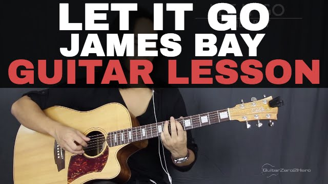 Let It Go James Bay Guitar Tutorial Lesson Acoustic (Easy Version + Studio Version)