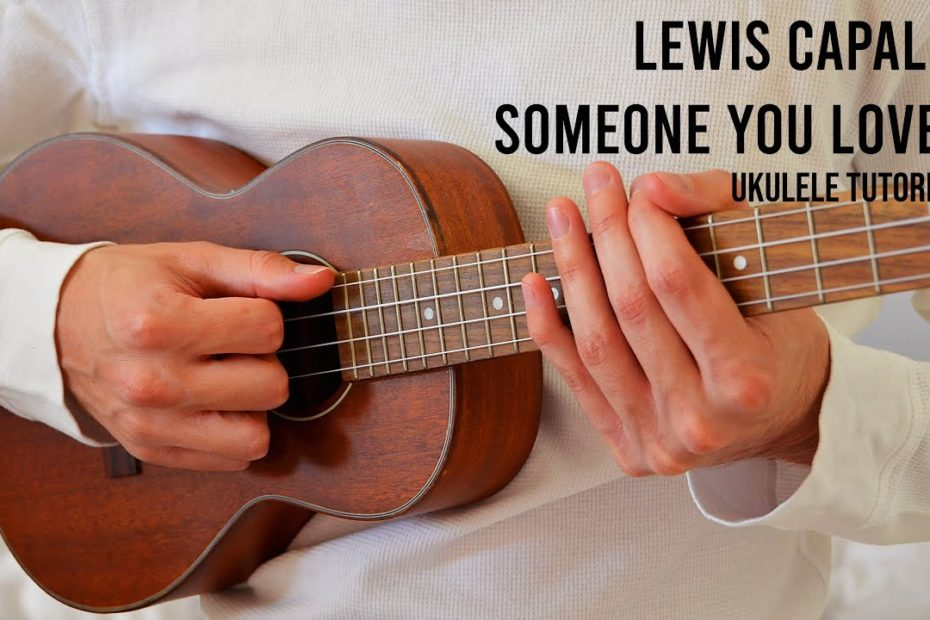 Lewis Capaldi – Someone You Loved EASY Ukulele Tutorial With Chords / Lyrics