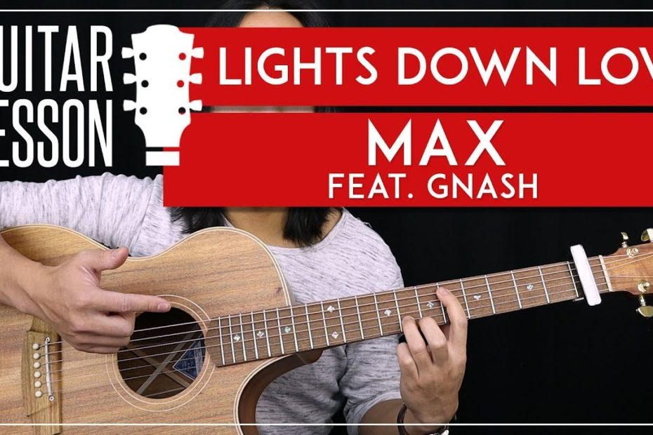 Lights Down Low Guitar Tutorial - Max feat. Gnash Guitar Lesson   |Chords + Picking + TAB|