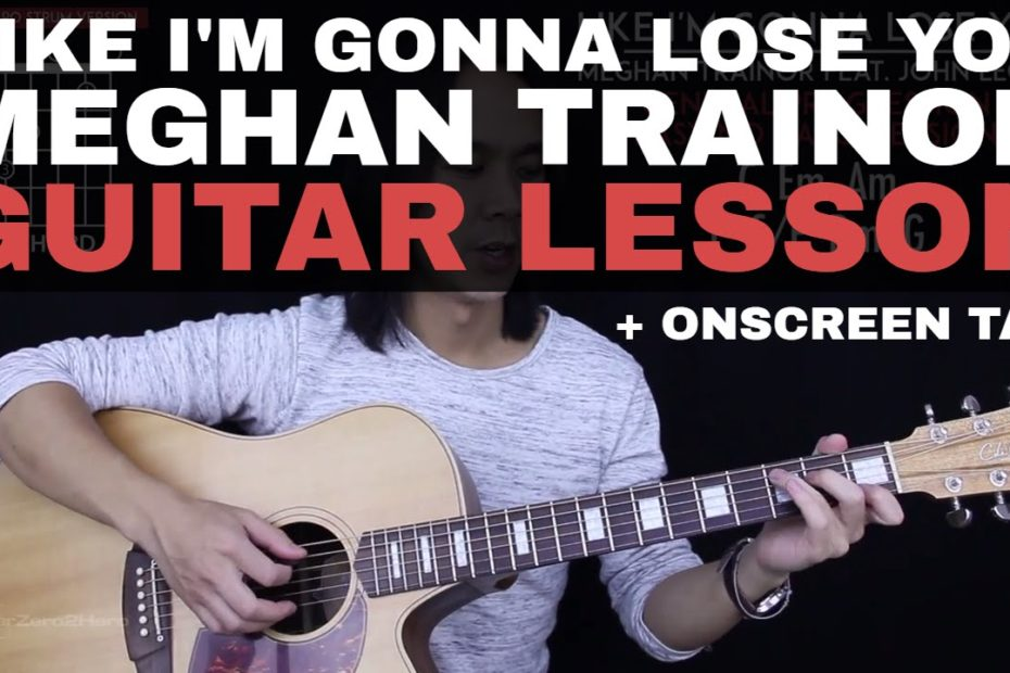 Like I'm Gonna Lose You Guitar Tutorial - Meghan Trainor Guitar Lesson  Fingerpicking + Easy Chords 