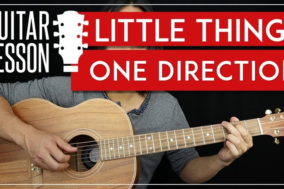 Little Things Guitar Tutorial - One Direction Guitar Lesson  |TABS + No Barre Chords + Cover|