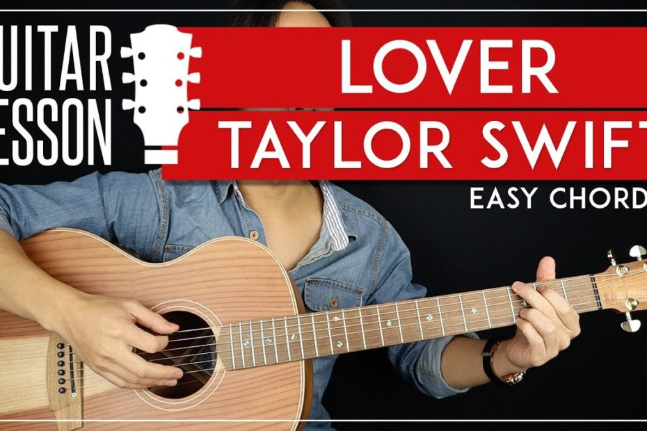Lover Guitar Tutorial   Taylor Swift Guitar Lesson |No Capo + Easy Chords|