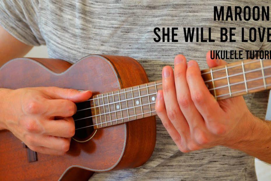 Maroon 5 – She Will Be Loved EASY Ukulele Tutorial With Chords / Lyrics