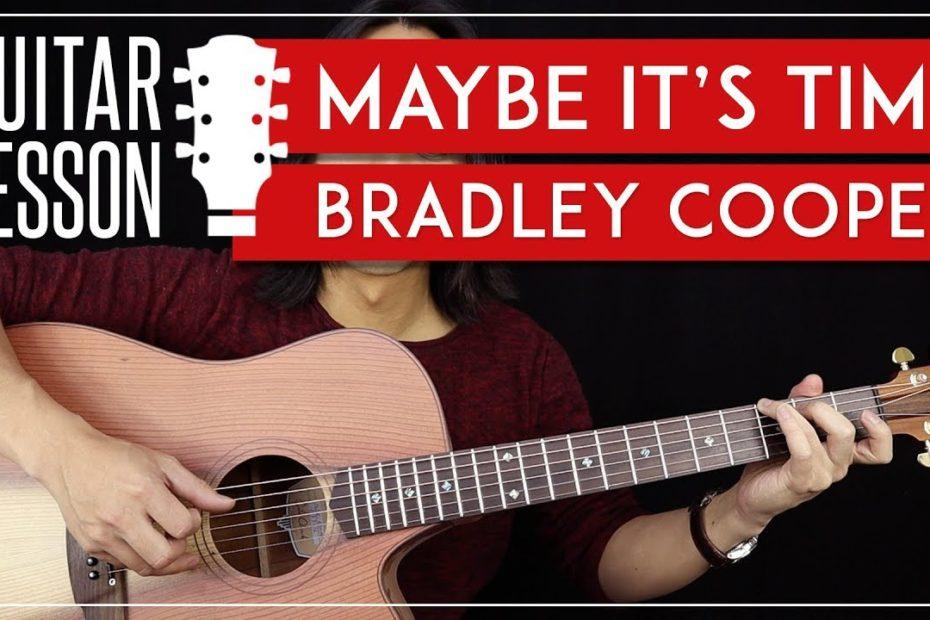 Maybe It's Time Guitar Tutorial - Bradley Cooper Guitar Lesson |Strumming + Fingerpicking + Cover|