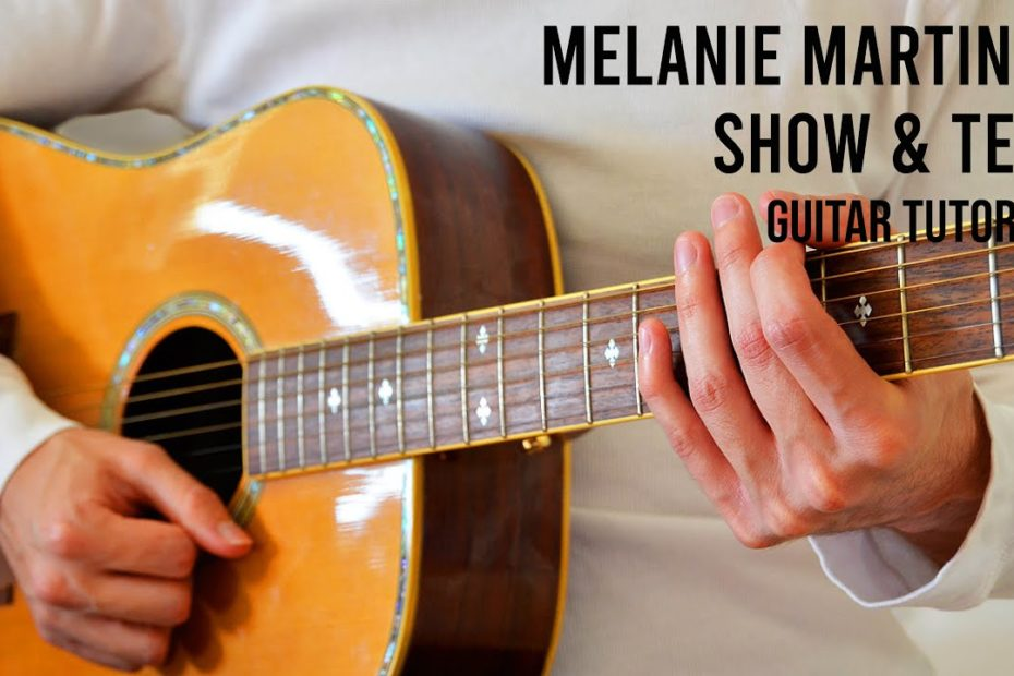 Melanie Martinez – Show & Tell EASY Guitar Tutorial
