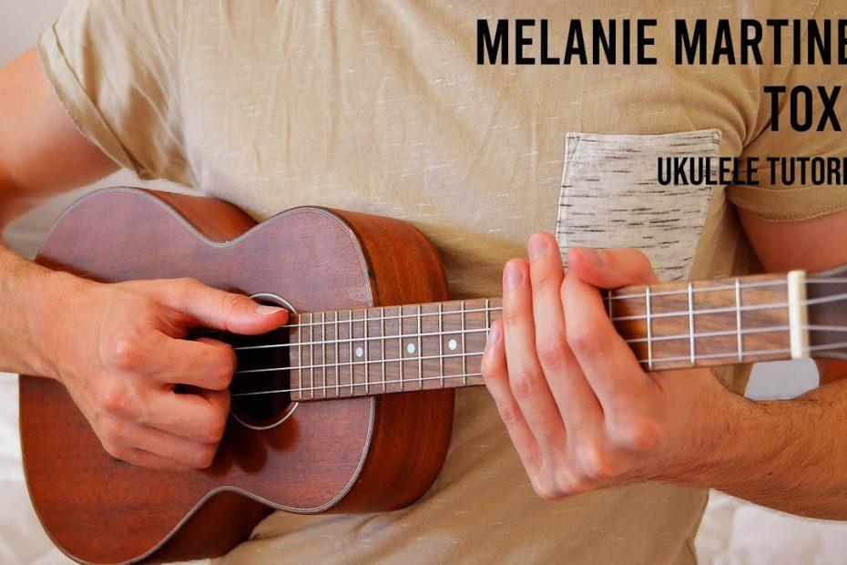 Melanie Martinez - Toxic EASY Ukulele Tutorial With Chords / Lyrics