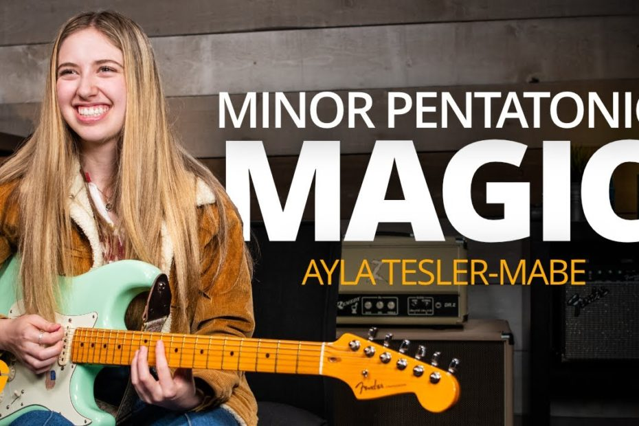 Minor Pentatonic Magic (Ayla Tesler-Mabe)