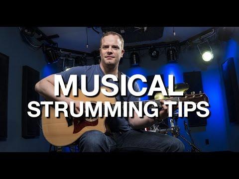 Musical Strumming Tips - Beginner Guitar Lesson #11
