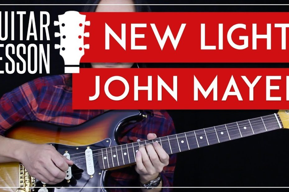 New Light Guitar Tutorial - John Mayer Guitar Lesson   |Rhythm + Guitar Solo TAB + Guitar Cover|