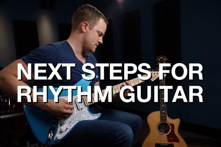 Next Steps For Rhythm Guitar - Rhythm Guitar Lesson #12